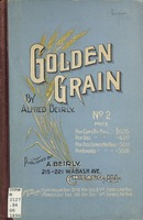 Golden grain: with contributions, new and old, from nearly all of the best and most widely known song writers and composers. No. 2