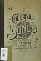 Cheerful songs: for use in gospel and praise meetings, Sunday schools and choirs. No. 1