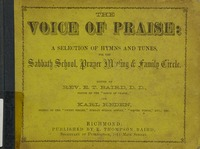 The voice of praise: a selection of hymns and tunes, for the Sabbath School, prayer meeting, and family circle