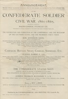 Announcement of the Confederate Soldier in the Civil War, 1861-1865: The only official illustrated Confederate history ever published, and the greatest war book of modern times.