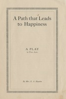 A Path that Leads to Happiness: A Play in Two Acts