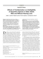 Effects of Familiarization on Intelligibility of Dysarthric Speech in Older Adults With and Without Hearing Loss.