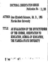 AN EVALUATION OF THE EFFECTIVENESS OF THE COURSE, ORIENTATION TO EDUCATION, SCHOOL OF EDUCATION, THE FLORIDA STATE UNIVERSITY