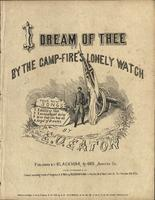 By the Camp-fire's Lonely Watch or I Dream of Thee!