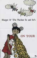 Margot and the Nuclear So and Sos