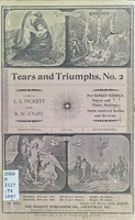 Tears and triumphs: no. 2 ; for Sunday schools, prayer and praise meetings, young people's meetings and revivals (Pentecostal, loyal, evangelical)