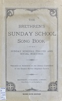 The Brethrens̓ Sunday-school song book: for use in Sunday-schools, prayer and social meetings