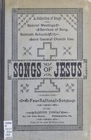 A collection of songs for special meetings, services of song, Sabbath schools and general church use: songs of Jesus, together with a few national songs