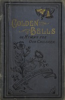 Golden bells, or, Hymns for our children