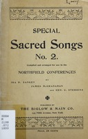 Special sacred songs: compiled and arranged for use in the Northfield conferences. No. 2