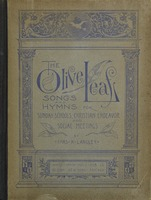 The olive leaf: a collection of choice songs and hymns for Sunday schools, Christian endeavor and social meetings