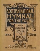 The Scottish national hymnal for the young: and scripture lessons for 1909