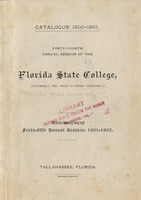 Forty-Fourth Annual Session of the Florida State College. Catalogue 1900-1901. Announcement Forty-fifth Annual Session, 1901-1902