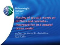 Forcing of gravity waves on drifters and currents - incorporation in a coastal ocean model