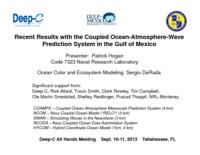 Recent Results with the Coupled Ocean-Atmosphere-Wave Prediction System in the Gulf of Mexico