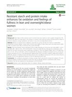 Resistant starch and protein intake enhances fat oxidation and feelings of fullness in lean and overweight/obese women.