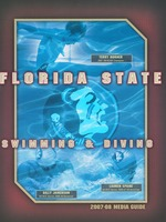 Florida State University Swimming & Diving: 2007-08 Media guide