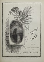 """Silver Sails"" Being the Extra Summer Number of the ""Girl's Own Paper"""