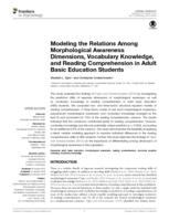 Modeling the Relations Among Morphological Awareness Dimensions, Vocabulary Knowledge, and Reading Comprehension in Adult Basic Education Students.