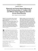 Observed and Parent-Report Measures of Social Communication in Toddlers With and Without Autism Spectrum Disorder Across Race/Ethnicity.