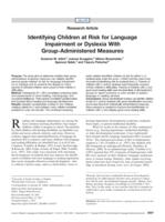 Identifying Children at Risk for Language Impairment or Dyslexia With Group-Administered Measures.