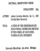 A STUDY OF THE UNDERGRADUATE EDUCATIONAL COUNSELING SERVICES IN THE SCHOOL OF EDUCATION, FLORIDA STATE UNIVERSITY