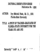 A STUDY OF TEACHER-GRADUATES OF FLORIDA STATE UNIVERSITY FOR THE YEARS 1951 AND 1952
