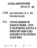 ATTITUDES CONCERNING THE GUIDANCE OF CHILDREN: A STUDY OF THE DIFFERENTIAL EFFECTS OF AN INTRODUCTORY COURSE IN CHILD DEVELOPMENT ON THE ATTITUDES OF COLLEGE WOMEN