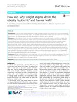 How and why weight stigma drives the obesity 'epidemic' and harms health.