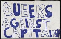 Queers Against Capitalism/No War for Empire hand drawn protest sign