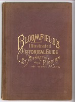 Bloomfield's Illustrated Historical Guide, embracing an account of the antiquities of St. Augustine, Florida