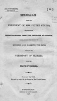 Message from the President of the United States, transmitting communications from the Governor of Georgia, in relation to the subject of running and marking the line dividing the territory of Florida from the state of Georgia