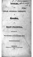 Titles, and legal opinions thereon, of lands, in East Florida, belonging to Richard S. Hackley, esq